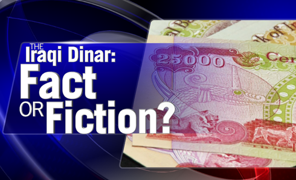 Iraqi Dinar Investment Fact Or Fiction